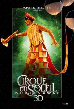 Постер к фильму – Сказочный мир в 3D (Cirque du Soleil: Worlds Away), 2012