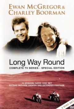 Долгий путь вокруг Земли (Long Way Round), 2004