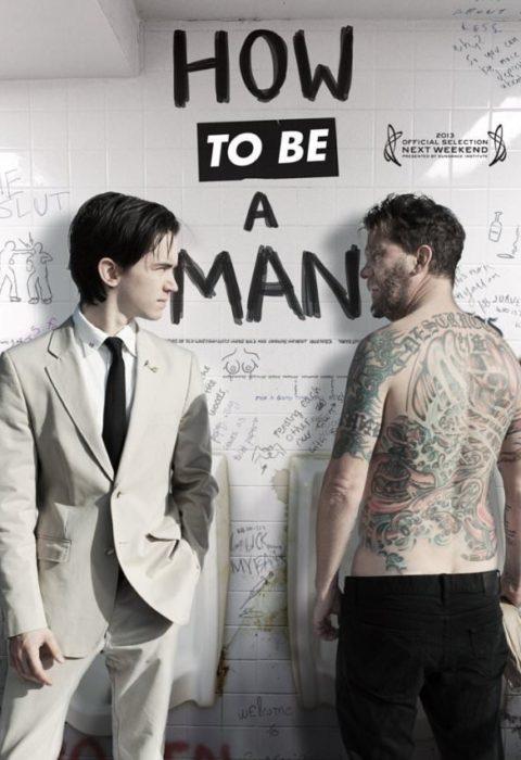 Как быть мужиком (How to Be a Man), 2013