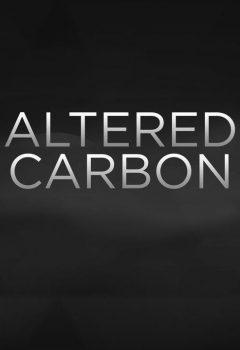 Видоизмененный углерод (Altered Carbon), 2018
